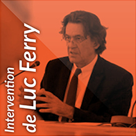 Intervention de Luc Ferry